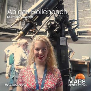 Abigail Bollenbach_24 Under 24_Recipient_STEM Awards_The Mars Generation_2019