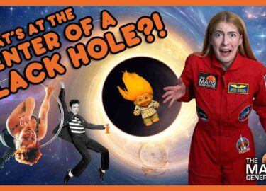 What's At the Center of a Black Hole_AskAbby_Homeschool Edition_The Mars Generation_Season 3_Episode 3