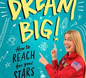 Dream Big! Book Cover_Kirkus Reviews_The Mars Generation